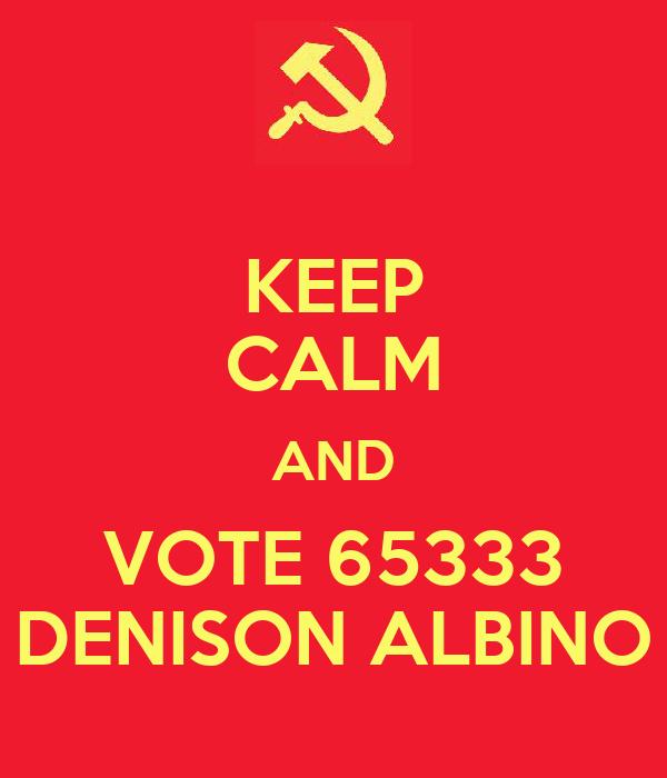 KEEP CALM AND VOTE 65333 DENISON ALBINO