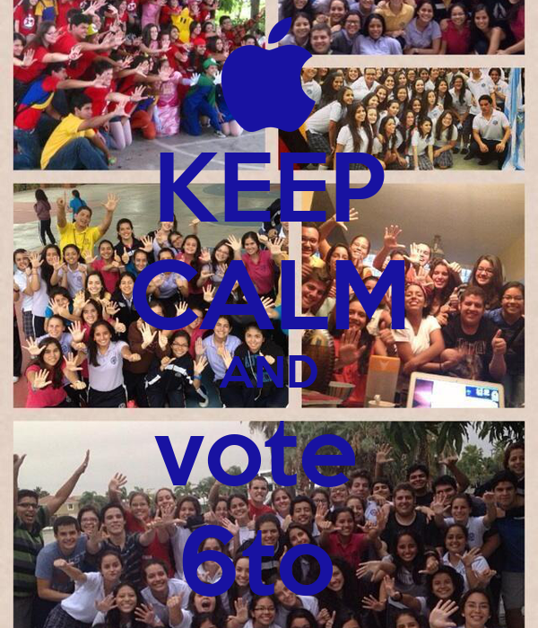 KEEP CALM AND vote  6to