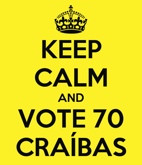 KEEP CALM AND VOTE 70 CRAÍBAS