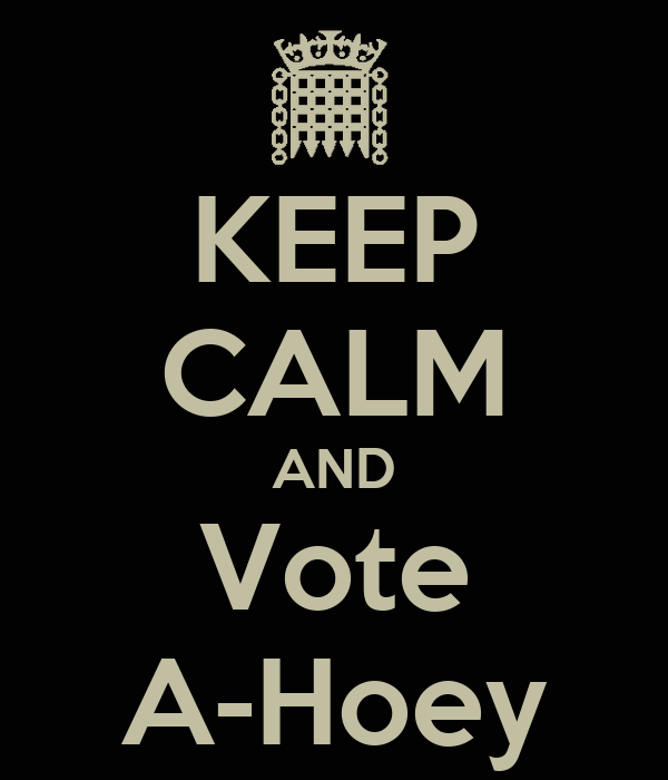KEEP CALM AND Vote A-Hoey