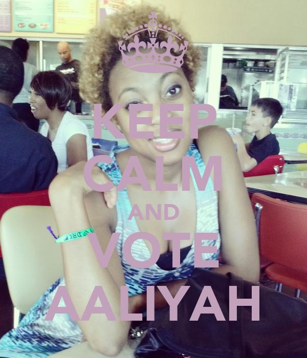 KEEP CALM AND VOTE AALIYAH
