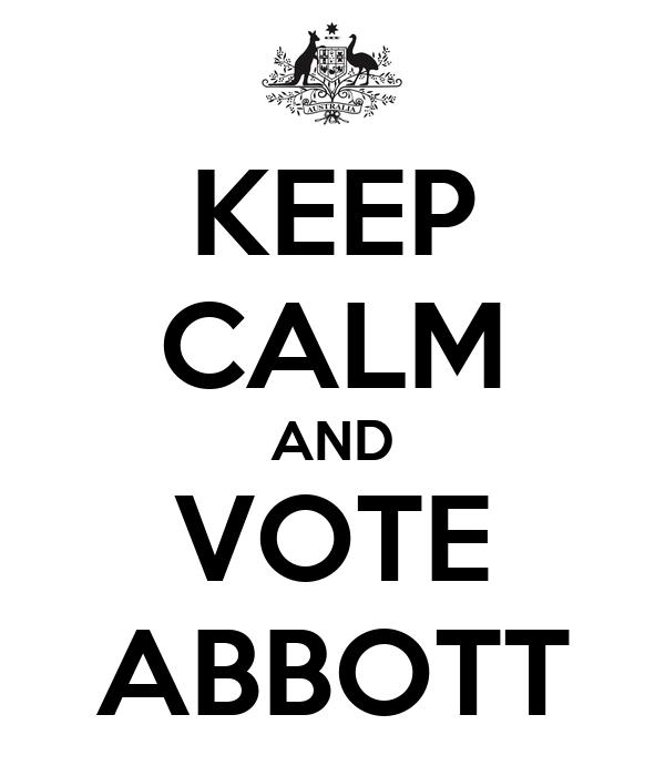 KEEP CALM AND VOTE ABBOTT