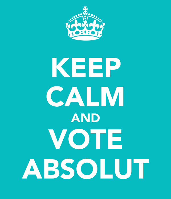 KEEP CALM AND VOTE ABSOLUT