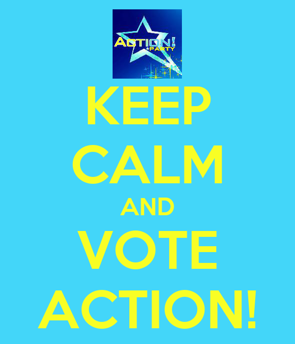 KEEP CALM AND VOTE ACTION!