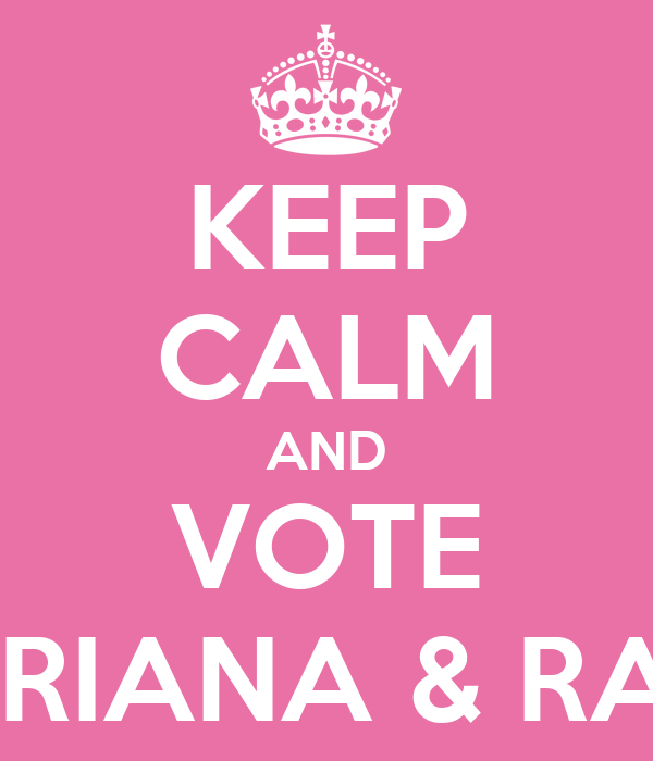 KEEP CALM AND VOTE ADRIANA & RAUL