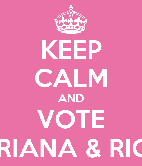 KEEP CALM AND VOTE ADRIANA & RICKY