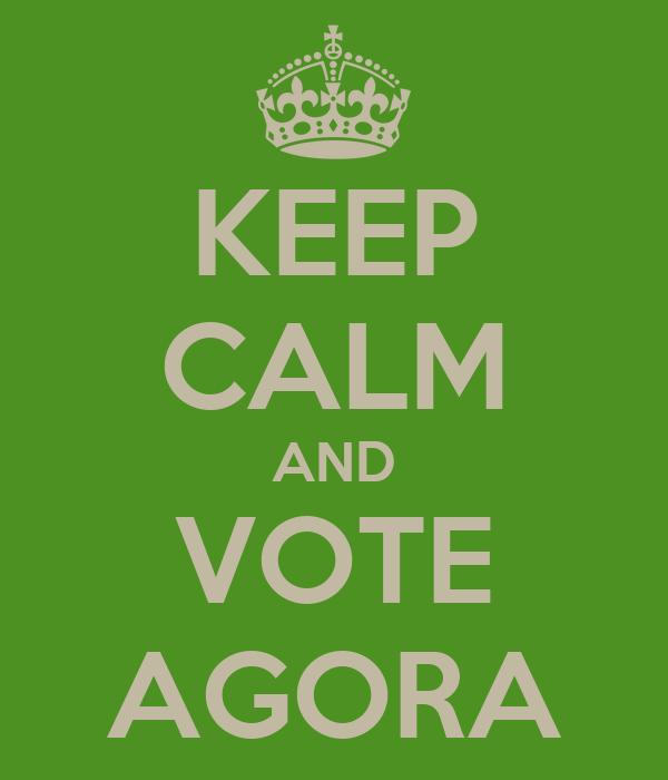 KEEP CALM AND VOTE AGORA