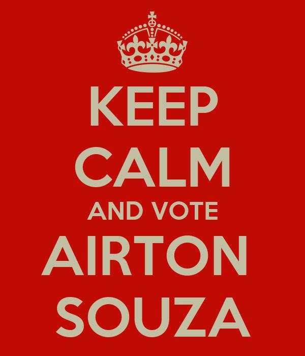KEEP CALM AND VOTE AIRTON  SOUZA