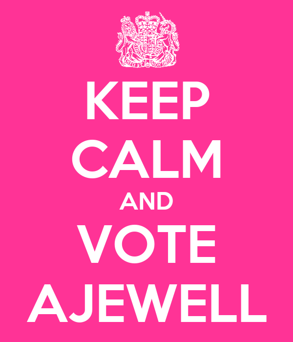 KEEP CALM AND VOTE AJEWELL