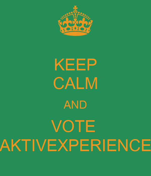 KEEP CALM AND VOTE  AKTIVEXPERIENCE