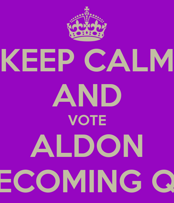 KEEP CALM AND VOTE ALDON HOMECOMING QUEEn