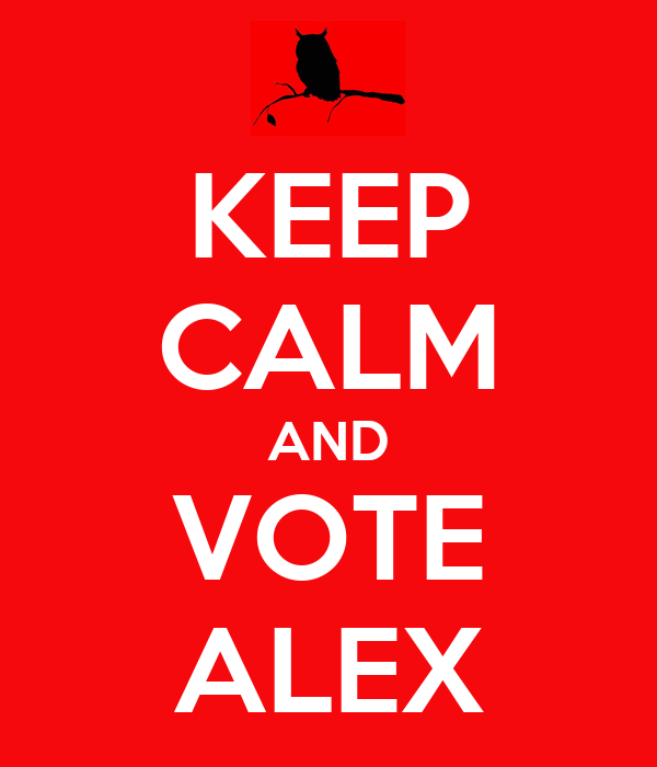KEEP CALM AND VOTE ALEX