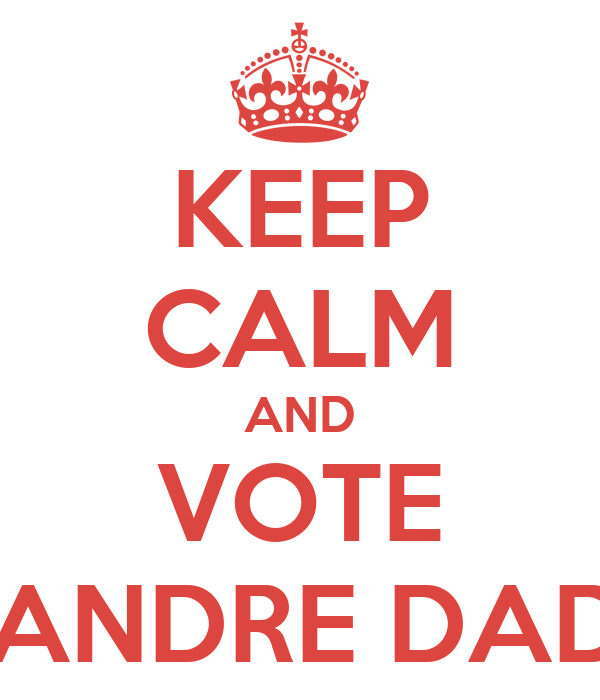 KEEP CALM AND VOTE ALEXANDRE DADINHA