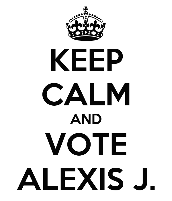 KEEP CALM AND VOTE ALEXIS J.