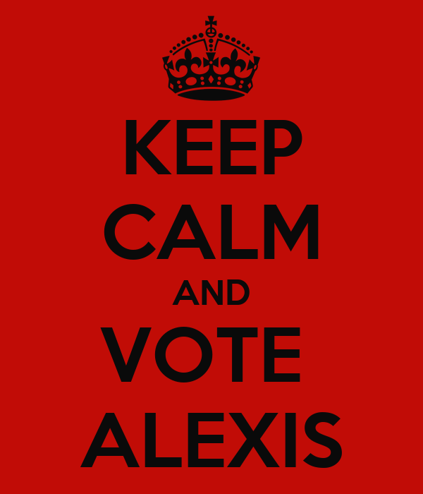 KEEP CALM AND VOTE  ALEXIS