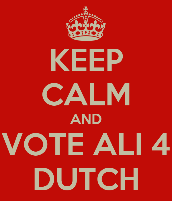 KEEP CALM AND VOTE ALI 4 DUTCH