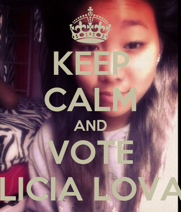 KEEP CALM AND VOTE ALICIA LOVAN