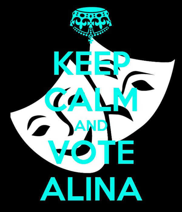 KEEP CALM AND VOTE ALINA
