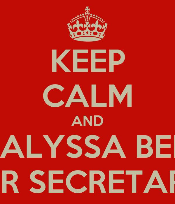 KEEP CALM AND VOTE ALYSSA BENITEZ  FOR SECRETARY
