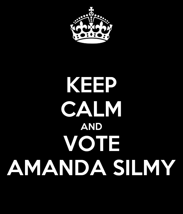 KEEP CALM AND VOTE AMANDA SILMY