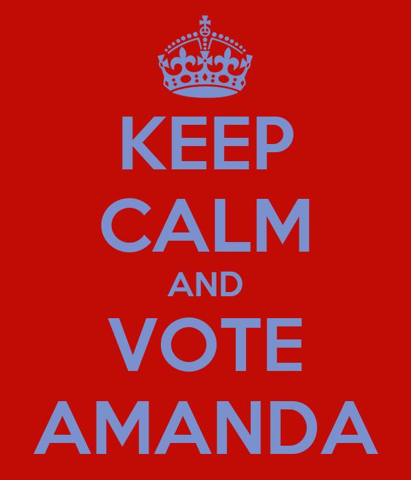 KEEP CALM AND VOTE AMANDA