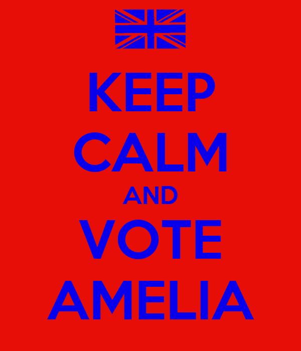 KEEP CALM AND VOTE AMELIA