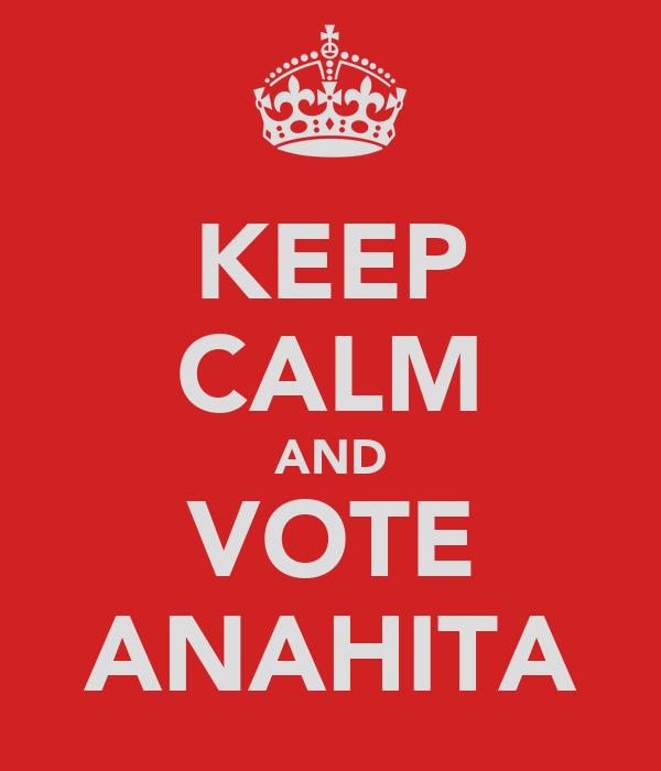 KEEP CALM AND VOTE ANAHITA
