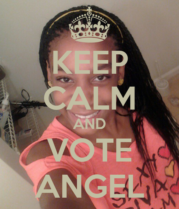 KEEP CALM AND VOTE ANGEL