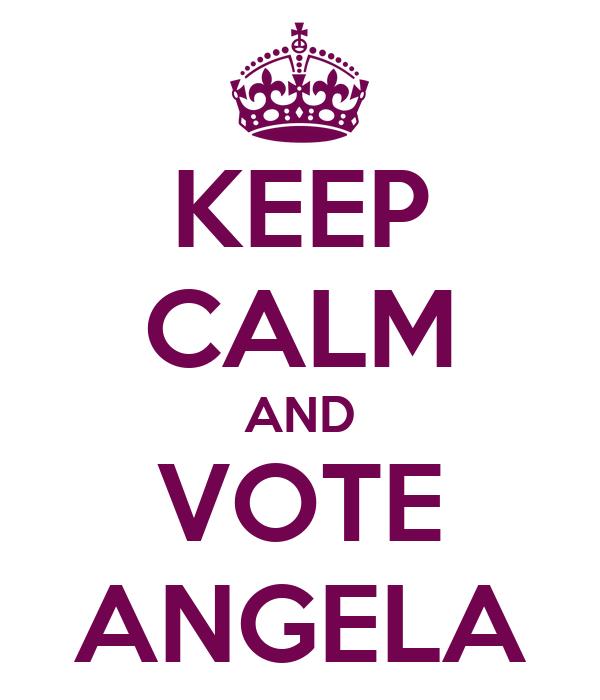 KEEP CALM AND VOTE ANGELA