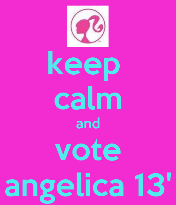 keep  calm and vote angelica 13'