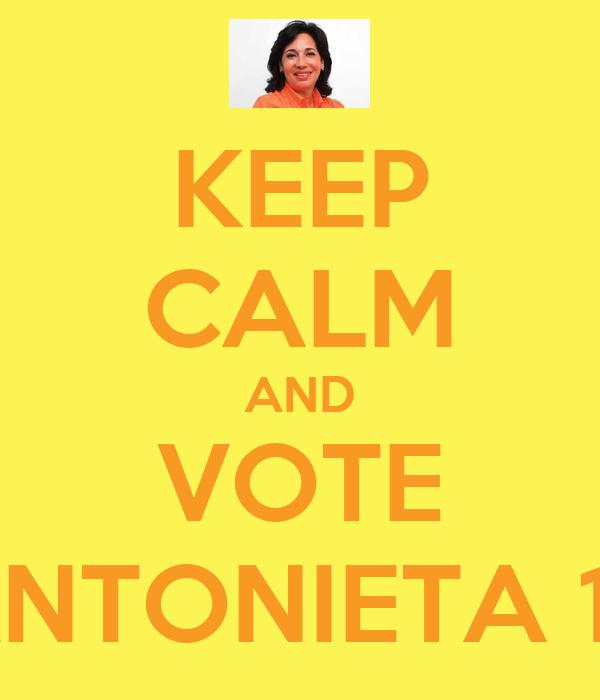 KEEP CALM AND VOTE ANTONIETA 15