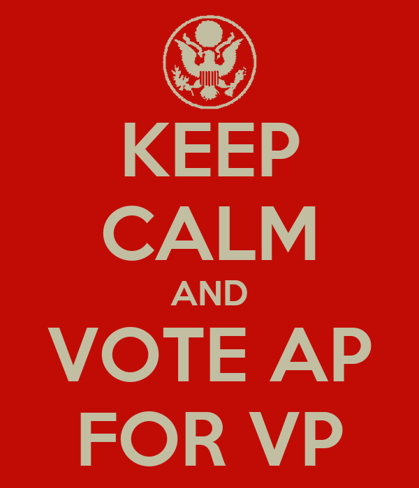 KEEP CALM AND VOTE AP FOR VP