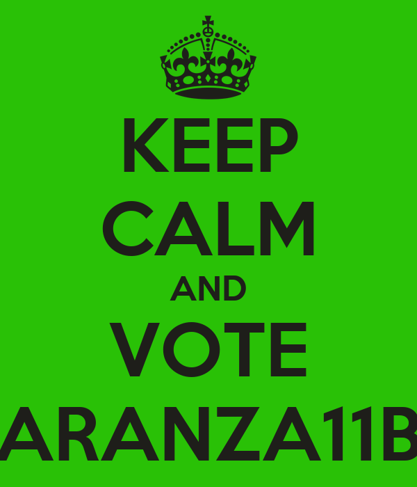 KEEP CALM AND VOTE ARANZA11B