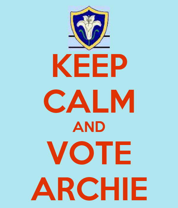 KEEP CALM AND VOTE ARCHIE