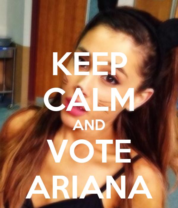 KEEP CALM AND VOTE ARIANA