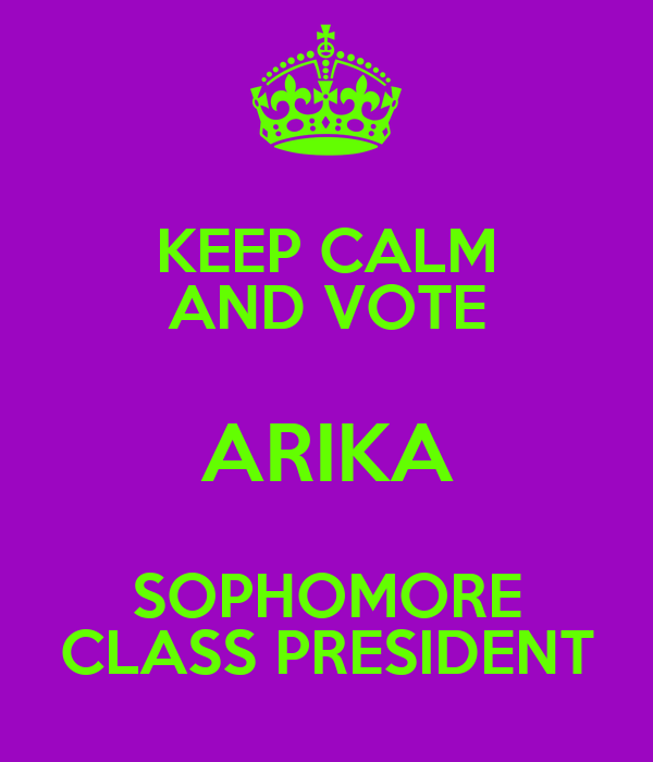 KEEP CALM AND VOTE ARIKA SOPHOMORE CLASS PRESIDENT