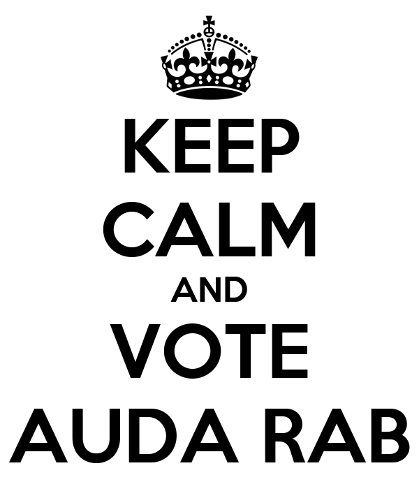 KEEP CALM AND VOTE AUDA RAB