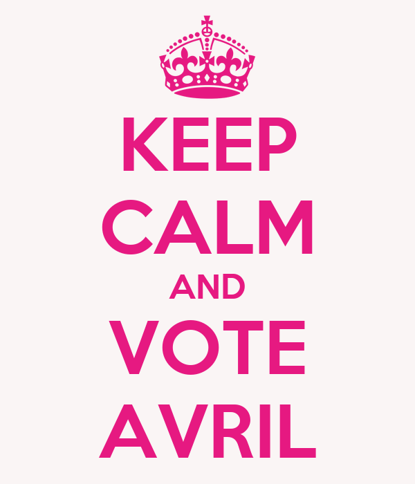 KEEP CALM AND VOTE AVRIL