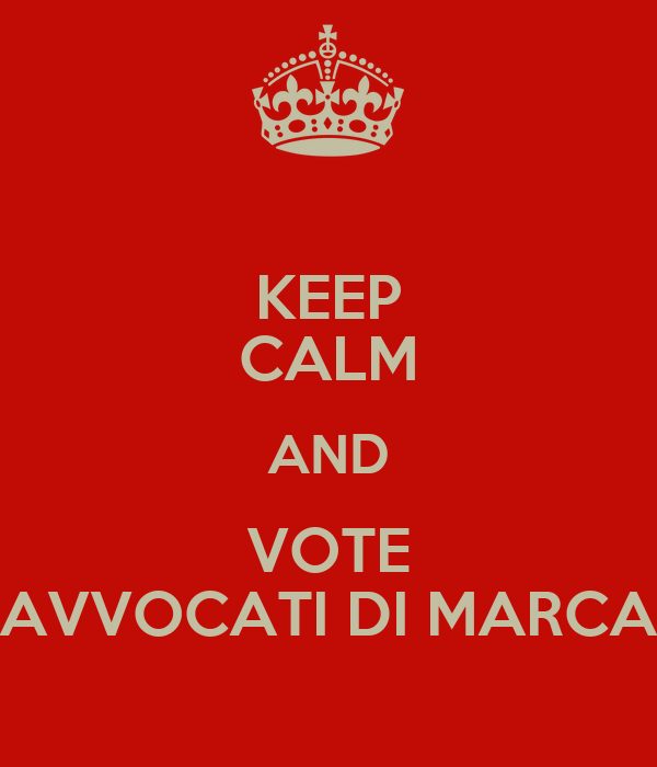 KEEP CALM AND VOTE AVVOCATI DI MARCA