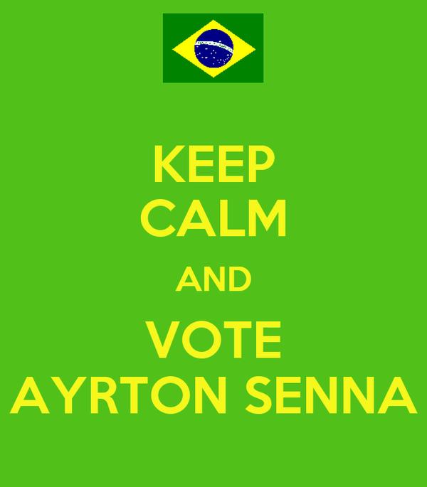 KEEP CALM AND VOTE AYRTON SENNA