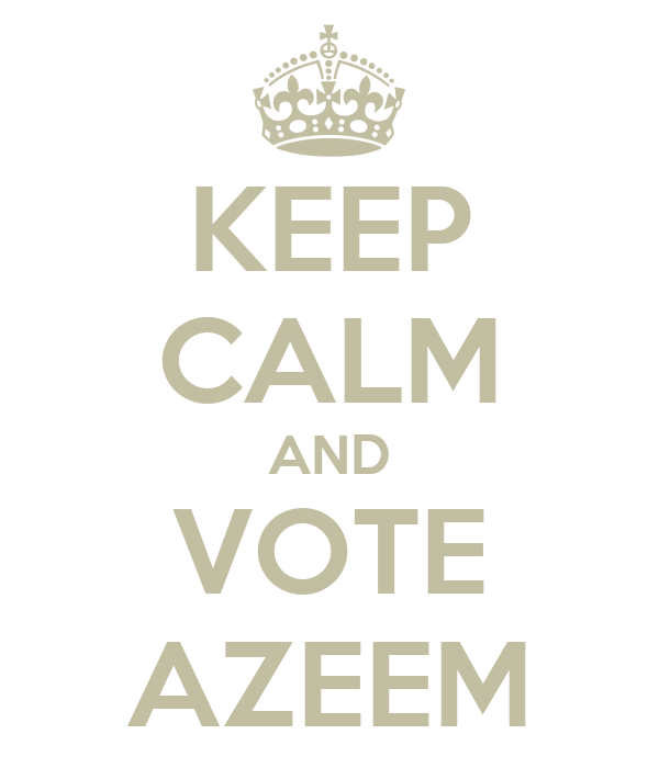 KEEP CALM AND VOTE AZEEM