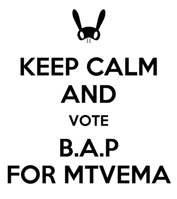 KEEP CALM AND VOTE B.A.P FOR MTVEMA
