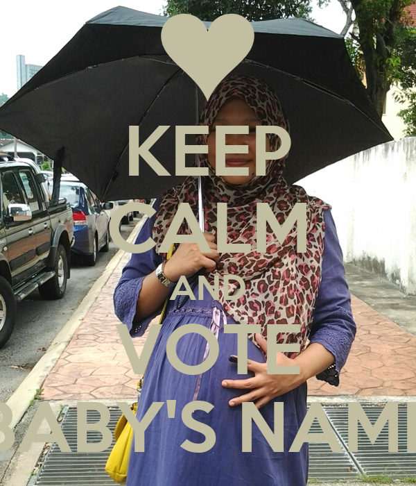 KEEP CALM AND VOTE BABY'S NAME