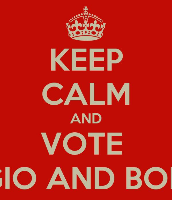 KEEP CALM AND VOTE  BAGGIO AND BONATO