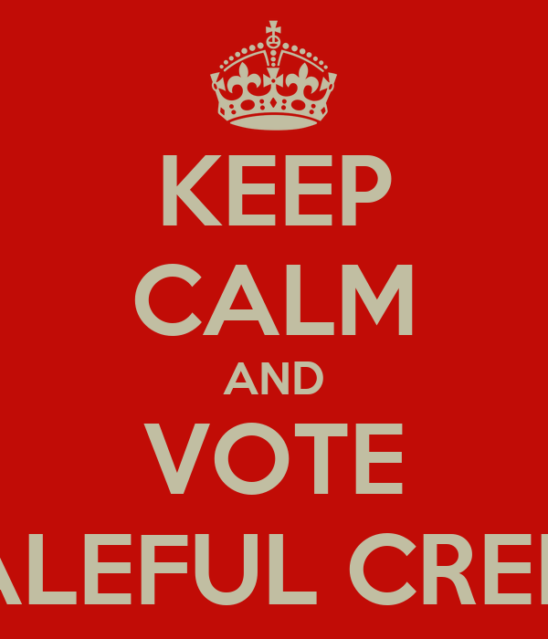 KEEP CALM AND VOTE BALEFUL CREED
