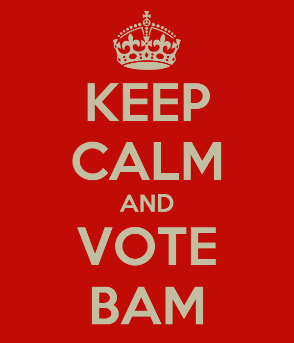 KEEP CALM AND VOTE BAM