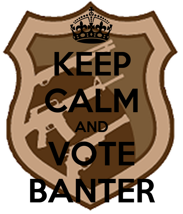 KEEP CALM AND VOTE BANTER