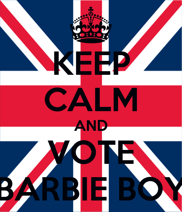 KEEP CALM AND VOTE BARBIE BOY