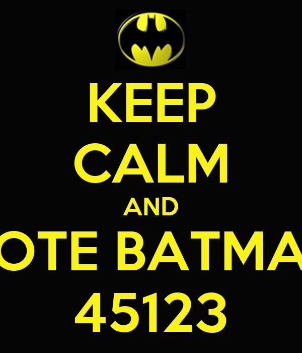 KEEP CALM AND VOTE BATMAN 45123