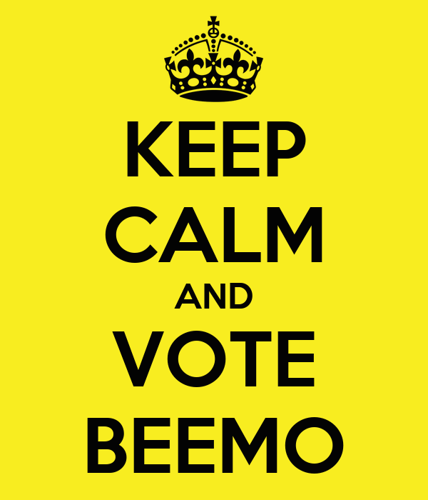 KEEP CALM AND VOTE BEEMO